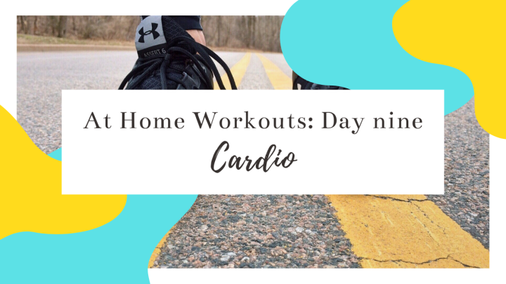 At-Home Workout Day Nine: Cardio